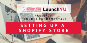 Founder Fundamentals: Setting up a Shopify Store @ Online (Zoom)